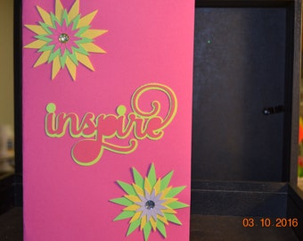 Inspire_ you make me a better person pink 5x7 card! This one of a kind inspirational home made card.