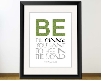 Printable Inspirational Quote, Digital Typography Art, Download And Print JPEG Image - Be the Change