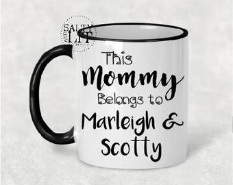 This mommy belongs to mug,mothers day,mother day gift,gift for her,mother,gift idea,personalized mug,customized mug,mug,gifts for mother