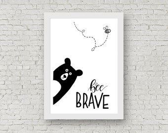 Bee Brave / Digital Download / Instant Download / Print at Home / Nursery Poster / Nursery Print/ A4 / Black & White / Wall Art / Bear