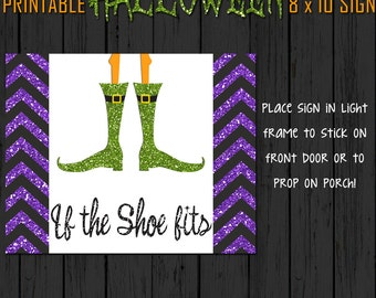 Halloween Sign Printable - Witch's Feet - If The Shoe Fits - INSTANT DOWNLOAD