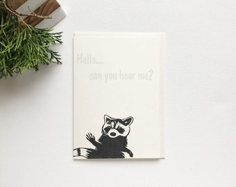 Raccoon Handmade Card - Letterpress Print - Hello, Can You Hear Me? - Wood Type - Linoleum Carving