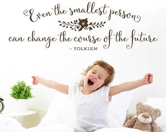 Nursery Wall Decal - Even the smallest person can change the course of the future Arrows and Heart - Tolkien Quote - Nursery Wall Art