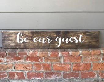 Be Our Guest Wood Sign | Home Decor | Rustic Home Decor | Guest Bedroom Decor | Guest Bedroom Sign | Rustic Wood Signs | Wood Signs
