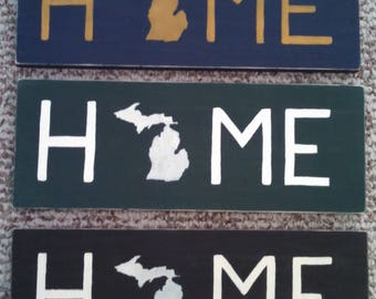 Michigan HOME sign, U of M, State, college,choose your color