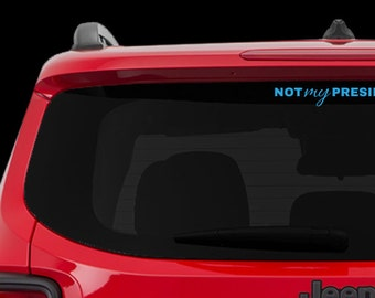 Not My President - Car Decal, laptop decal, window decal- BF-D1036