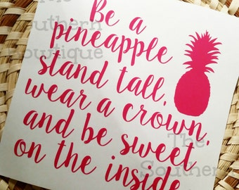 Be A Pineapple Decal | {stand tall, wear a crown, and be sweet on the inside}