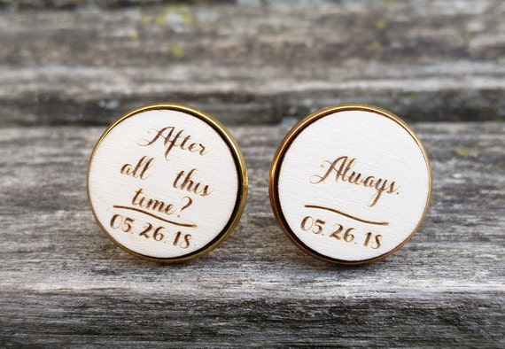 After All This Time? Always Cufflinks. Wedding, Groom Gift, Anniversary, Birthday. Silver, Gold, Rose Gold, Gunmetal.