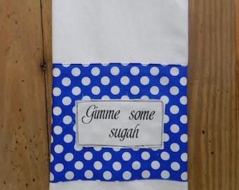Gimme some sugah, blue polka dot tea towel
