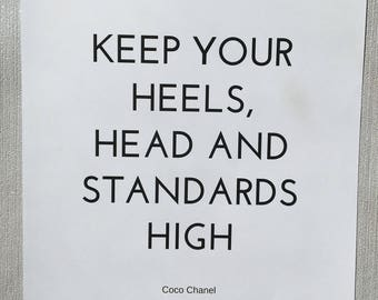 Motivational quote print - Home decor or bespoke gift. A4 print. Coco Chanel. Keep your heels, head and standards high