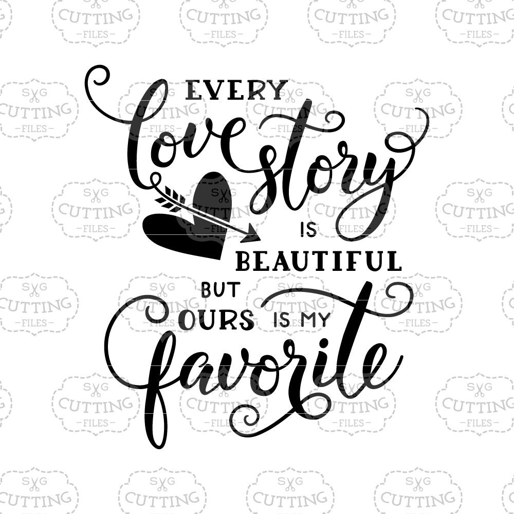 Love Story Quotes Every Love Story Is Beautiful But Ours Is My Favorite