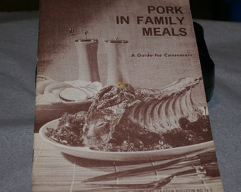 Pork in Family Meals-A Guide for Consumers by the U.S. Dept of Agriculture