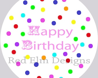 "Happy Birthday Stickers - Sheet of 20 - 2"" round.  Polka Dot Birthday Party Favors.  2 Inch Round Birthday Stickers"