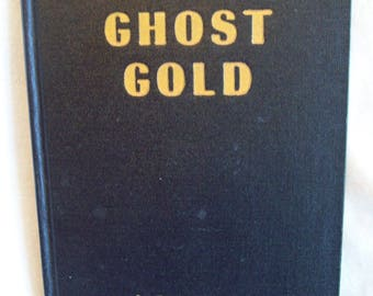 Ghost Gold, by Oren Arnold. Illustrated. 4th Edition.