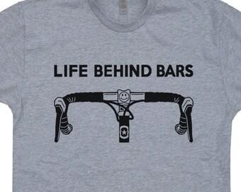 Life Behind Bars T Shirt Funny Bicycle T Shirt Sayings Triathlon T Shirt Cycling T Shirt Mountain Bike T Shirt Funny Biking Tee