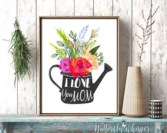 Mother gift idea, Quote print, Gift for mother, I Love You Mom, Printable wall Art, Mother's Day, Grandma gift, Typografic Art Print