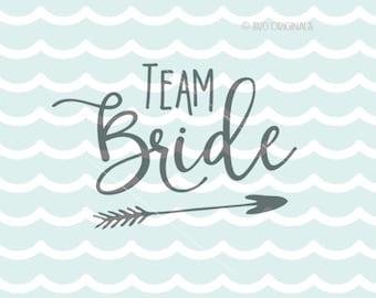 Team Bride SVG Bride SVG Cricut Explore & more. Cut or Print. Team Bride Bachellorette Party Wedding Bridal Engagement  SVG