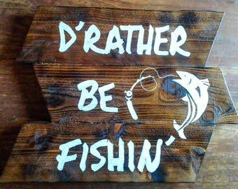 D'rather Be Fishin' Recycled Wood Sign