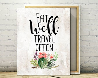 Eat Well Travel Often, Instant Print, Typography Quote, Floral Art, Art Print, Instant Download Print, 8 x 10 Print