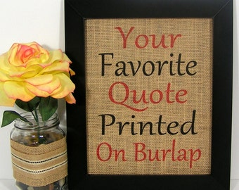 Your Custom Quote, Personalized Gift, Your Favorite Quote, Inspirational Quote, Personalized Burlap Print, Design your own artwork,Customize
