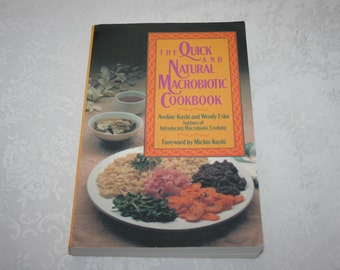 "Vintage Soft Cover Book Cookbook "" The Quick and Natural Macrobiotic Cookbook "" By Aveline Kushi & Wendy Esko 1989"