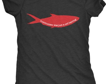 Communism Was Just a Red Herring Women's Graphic Tee