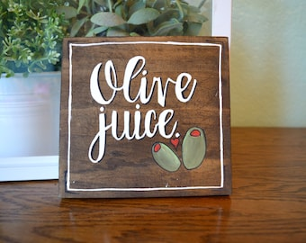 Olive Juice Hand Painted Sign / Small Wood Sign / Gallery Wall Sign / Nursery Decor / Hand Painted Wood Sign / Olive Juice Quote