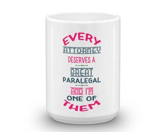 Every Attorney deserves a great Paralegal || Coffee Tea Drink Mug
