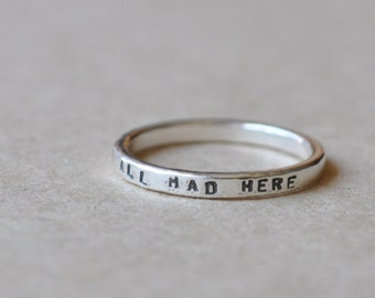 We're All Mad Here quote, ring, sterling silver