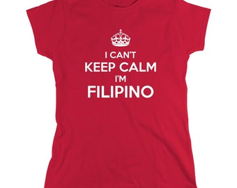 I Can't Keep Calm I'm Filipino Shirt, Manila, gift idea - ID: 992