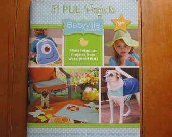 Babyville Boutique Sewing Craft Book 51 Projects from Waterproof PUL