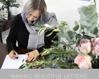 Making Beautiful Letters - an online modern calligraphy workshop - 6 weekly video tutorials