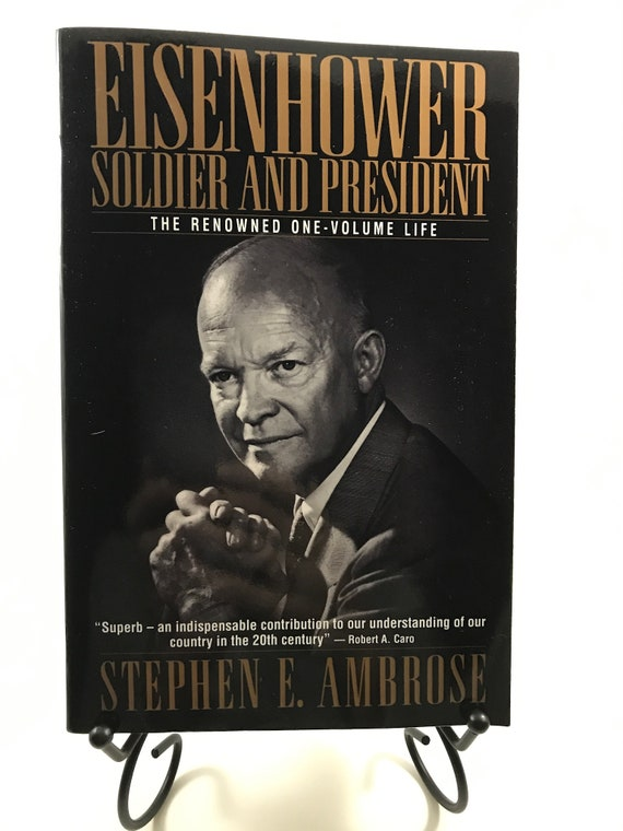 Eisenhower Soldier and President  The Renowned One-Volume Life  by Stephen Ambrose