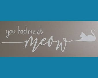 Vinyl Decal - You Had Me At Meow