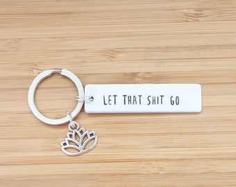 hand stamped keychain   let that shit go