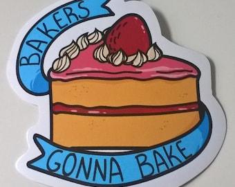 Bakers Gonna Bake - Vinyl sticker