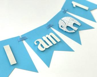 I am One Banner, High chair banner, 1st Birthday Banner, Baby Boy Birthday Banner, Elephant banner, Photo Prop Banner