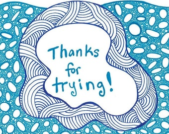 "5x7 greeting card ""Thanks for trying"""
