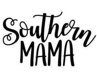 Southern Mama Mom Vinyl Car Decal Bumper Window Sticker Any Color Multiple Sizes Custom Jenuine Crafts