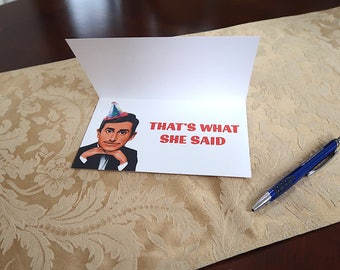 """Birthday Card (MEME Card) - The Office, """"Thats what she said"""""""