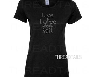 Live Love Sail Sailboat Rhinestone T-shirt | Nautical Shirt | Sailing Tee | Gift Idea | Coastal, Beach, Sparkly Vacation Tops for Ladies.