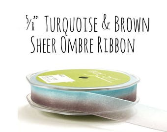 """Ombre Brown and Blue Sheer Ribbon, 5/8"""" Turquoise and Brown Ribbon, Gift Ribbon, Gift Wrap, DIY Wedding Supplies, Hair Ribbon, Ocean Colors"""