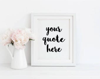 SALE - Digital Print - Your Quote Here - Custom Quote Print - Digital Print - Personalised Present - Home Decor - Custom Quote