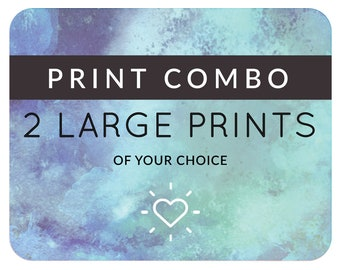 Combo Deal: Any 2 Large Prints