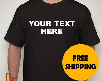 CUSTOM T-Shirt s m l xl 2xl 3XL 4XL with White Text Writing Lettering Logo Free Personalization Customization Tee Tees T-Shirts