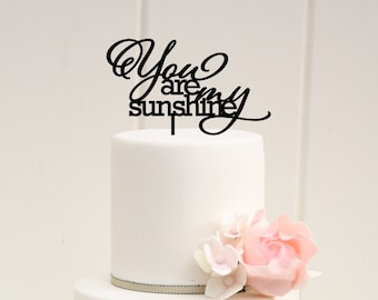 You Are My Sunshine Wedding Cake Topper or Baby Shower Cake Topper - Custom Cake Topper