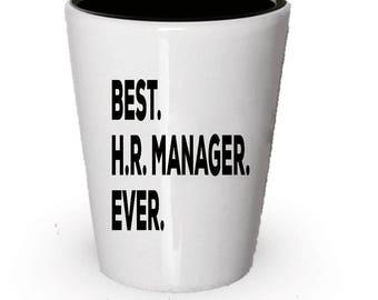 Best HR Manager Ever, HRManager Shot Glass,  HR Manager gift, Gift for HR Manager , Birthday Gift, Christmas Present