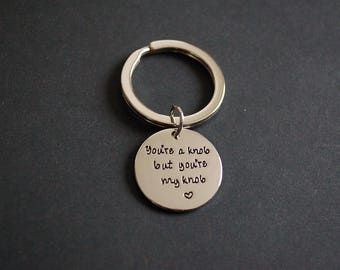 You're a knob but you're my knob Keychain Keyring