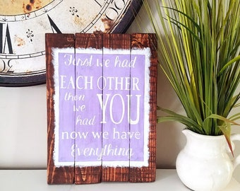 "Sparkly and Rustic Baby Girl Nursery Wall Decor ""First We Had Each Other then we had YOU now we have Everything"""
