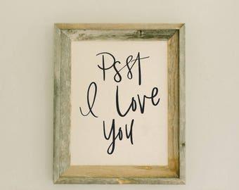 Barn Wood Framed Print - Psst I Love You